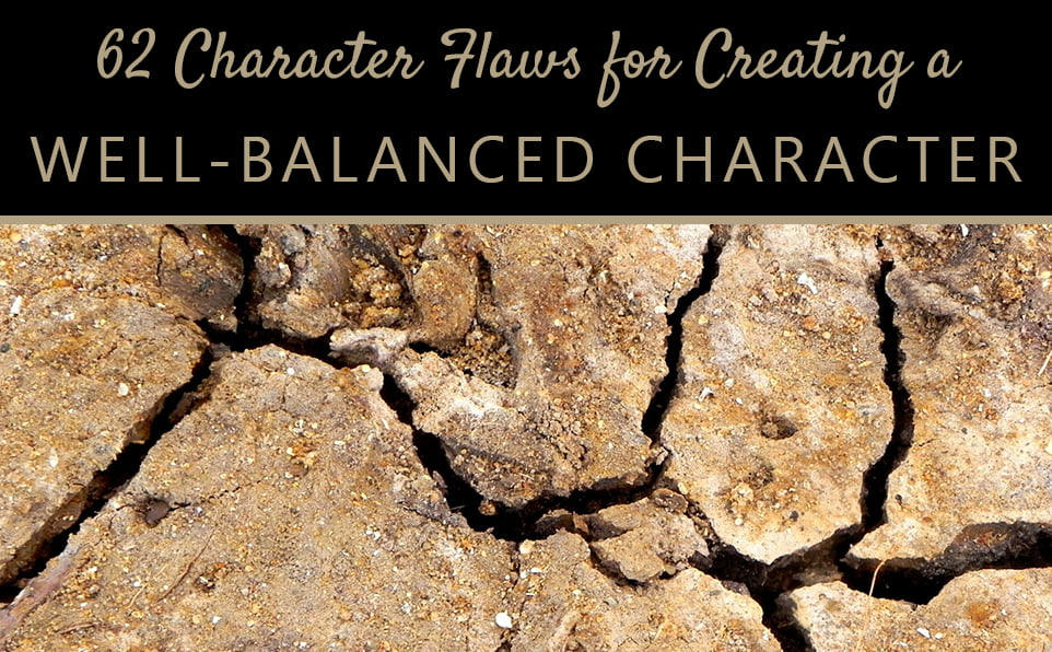 62 Character Flaws for Creating a Well-Balanced Character