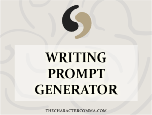 Writing Prompt Generator - The Character Comma