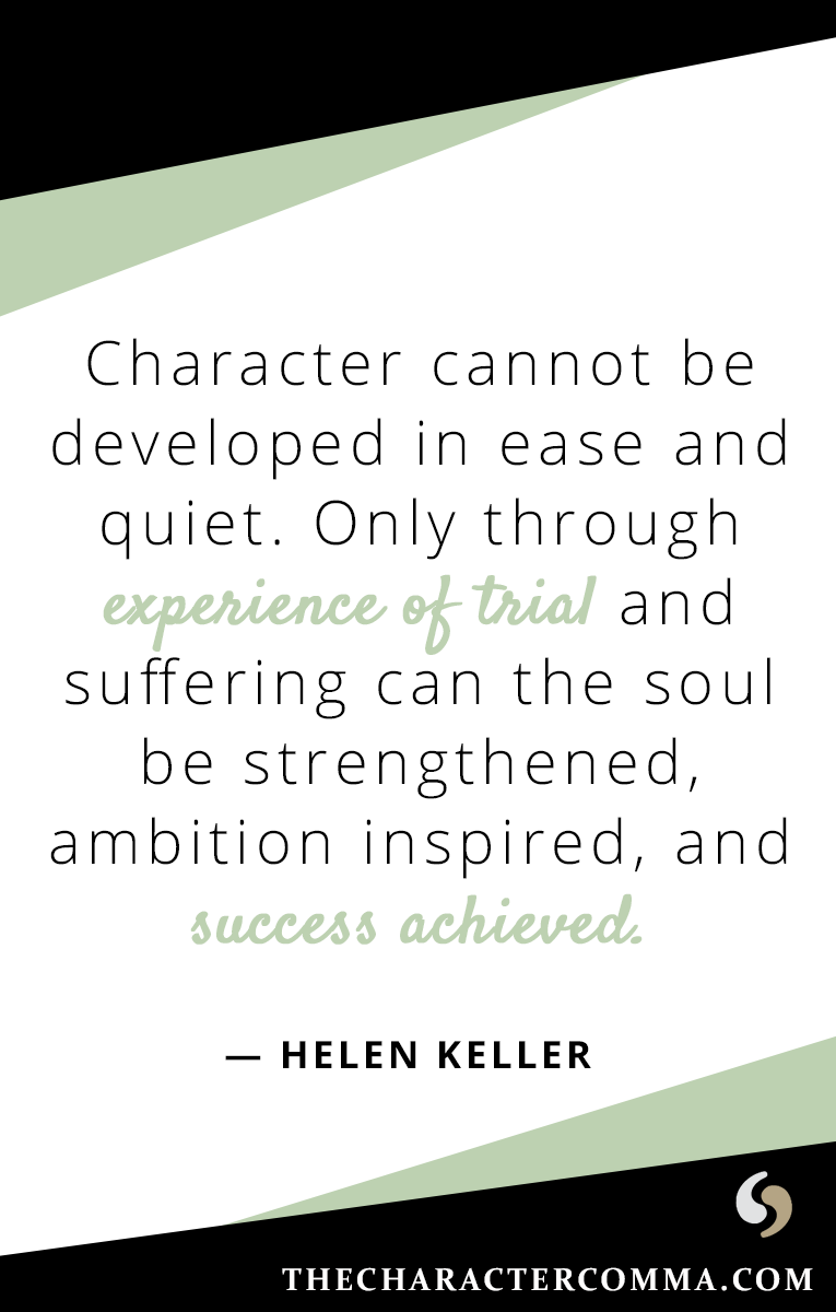 Character development quote helen keller the character comma character development quote helen keller altavistaventures Image collections